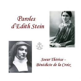 Paroles d'Edith Stein, soeur Thérèse-Bénédicte de la Croix