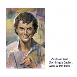 Paroles de Saint Dominique Savio, jeune de Don Bosco