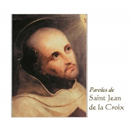 Paroles de Saint Jean de la Croix