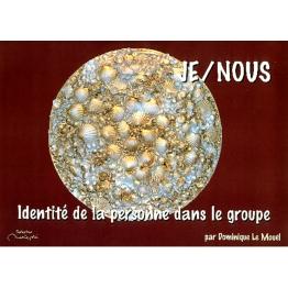 Je - Nous. Identité de la personne dans le groupe.