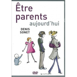 Etre parents aujourd'hui