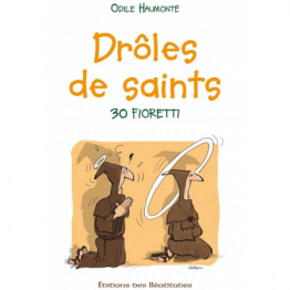 Drôles de saints 30 fioretti