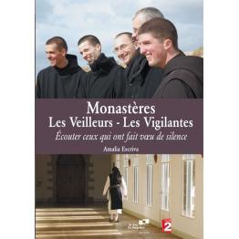 Monastères, les veilleurs - les vigilantes.