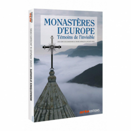 Monastères d'europe, témoins de l'invisible