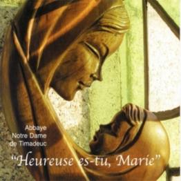 CD - Heureuse es-tu Marie-Choeur de l'Abbaye de Timadeuc de Musiques religieuses
