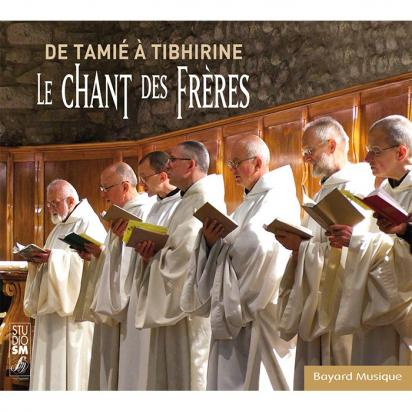 CD - De Tamié à Tibhirine - Le chant des fréres de Musiques religieuses