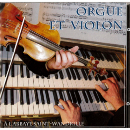 CD - orgue et violon à l'abbaye Saint-Wandrille