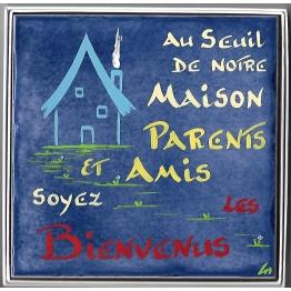 """""""Céramique avec l'inscription """"""""Au seuil de notre maison parents et amis soyez les bienvenus"""""""""""""""