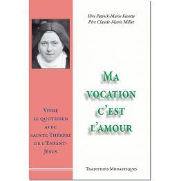Ma vocation c'est l'amour, Vivre le quotidien avec sainte Thérèse de l'Enfant-Jésus