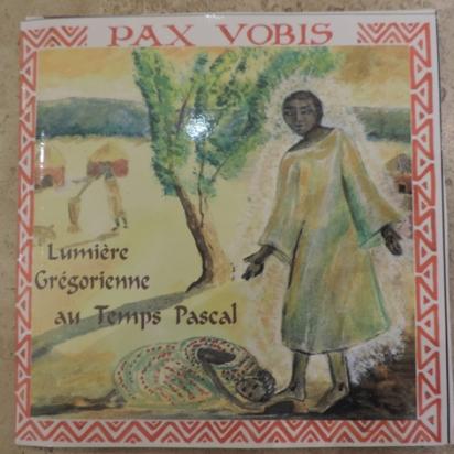 CD PAX VOBIS, Lumière Grégorienne - Liturgie au Temps Pascal de Musiques religieuses