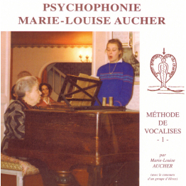 Psychophonie Marie Louise Aucher - Méthode de vocalises 1 de Multimédias