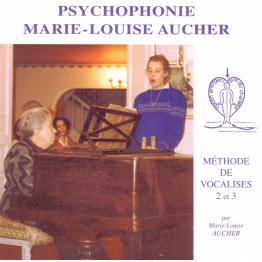 Psychophonie Marie Louise Aucher - Méthode de vocalises 2 et 3