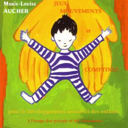Psychophonie Marie Louise Aucher - Jeux, Mouvements et Comptines
