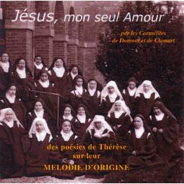 Jésus, mon seul Amour. Poésies de Thérèse de Lisieux de Pour ma prière