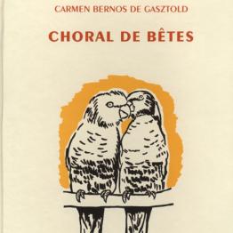 Choral de bêtes, par Carmen Bernold de Gasztold.