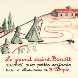 Le grand Saint Benoît raconté aux enfants.