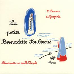 La petite Bernadette Soubirous, par Carmen Bernos de Gasztold