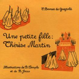 Une petite fille : Thérèse Martin, par Carmen Bernos de Gazstold