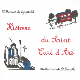 Histoire du Saint Curé d'Ars, par Carmen Bernos de Gasztold.