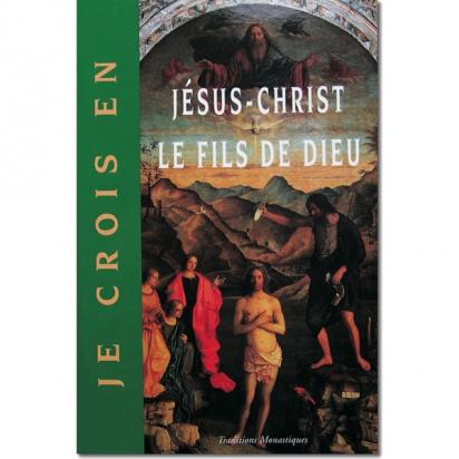 Je crois en Jésus-Christ le Fils de Dieu de Religion & Spiritualité