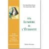 A la lumière de l'Eternité, Vivre le quotidien avec Elisabeth de la Trinité de Religion & Spiritualité