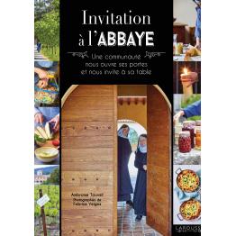 Invitation à l'Abbaye, une communauté nous ouvre ses portes et nous invite à sa table, par Ambroise Touvet.