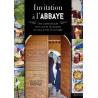Invitation à l'Abbaye, une communauté nous ouvre ses portes et nous invite à sa table, par Ambroise Touvet. de Beaux livres