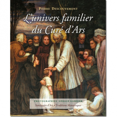 L'univers Familier du Curé d'Ars de Religion & Spiritualité